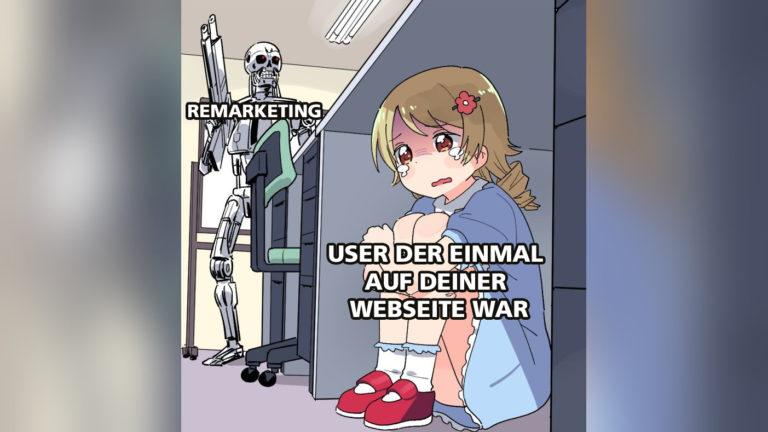 Lustiger Remarketing Meme. Ein User versteckts sich unter einem Tisch während ein Terminator mit Aufschrift Remarketing nach dem User sucht.